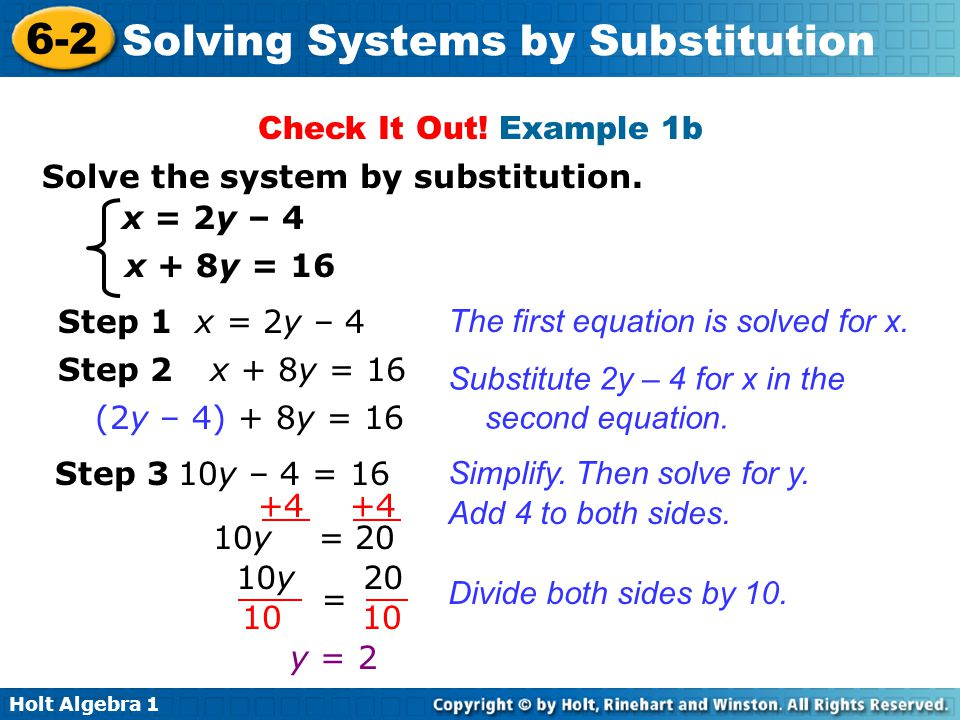 Check It Out! Example 1b Solve the system by substitution. x = 2y – 4. x + 8y = 16. Step 1 x = 2y – 4.