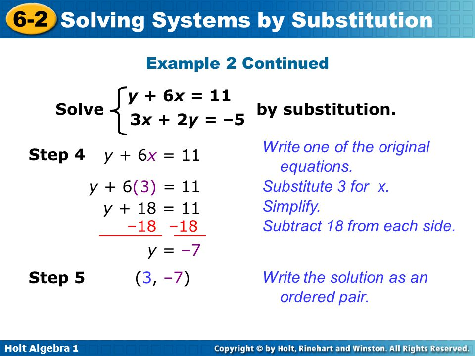 Example 2 Continued y + 6x = 11. Solve by substitution. 3x + 2y = –5. Write one of the original equations.