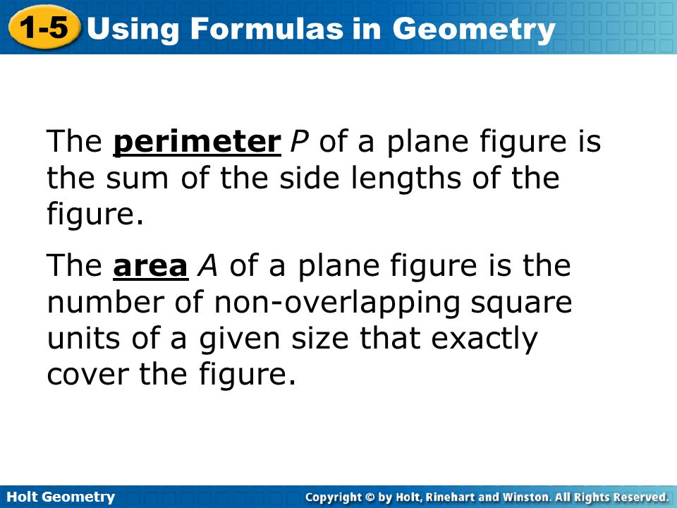 The perimeter P of a plane figure is the sum of the side lengths of the figure.