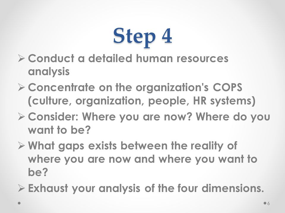 Step 4 Conduct a detailed human resources analysis