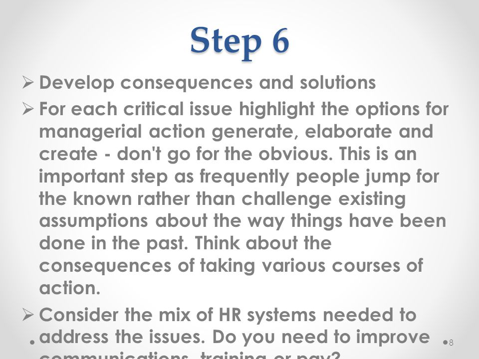 Step 6 Develop consequences and solutions