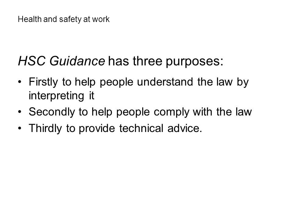 HSC Guidance has three purposes: