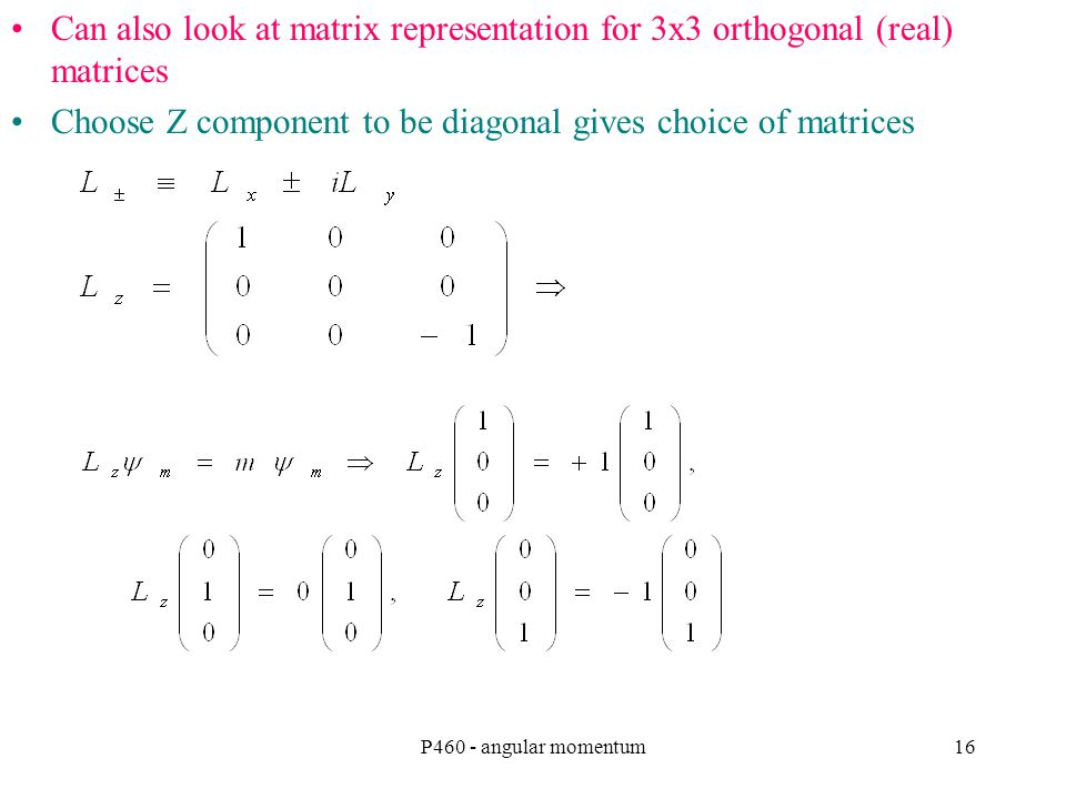 Choose Z component to be diagonal gives choice of matrices