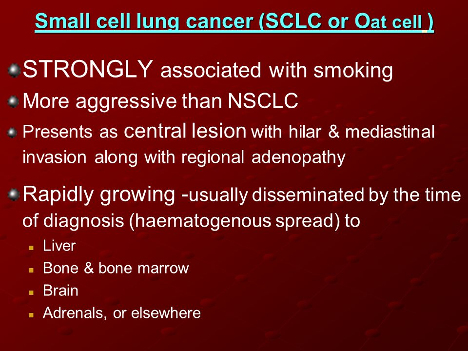 Small cell lung cancer (SCLC or Oat cell )