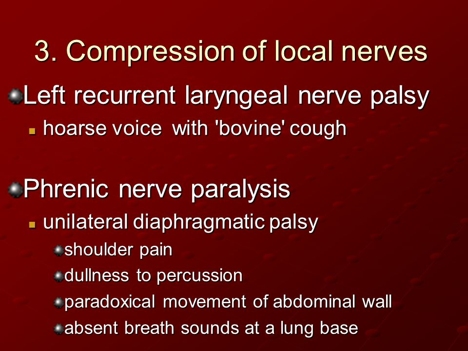 3. Compression of local nerves