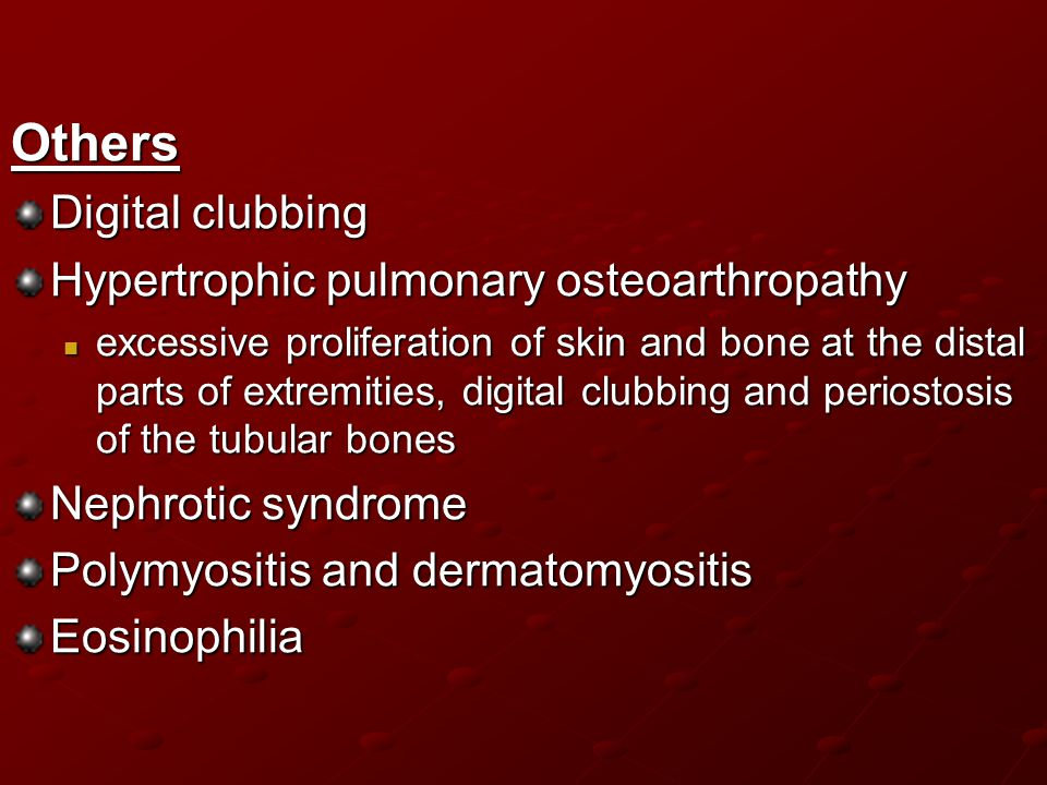 Others Digital clubbing Hypertrophic pulmonary osteoarthropathy