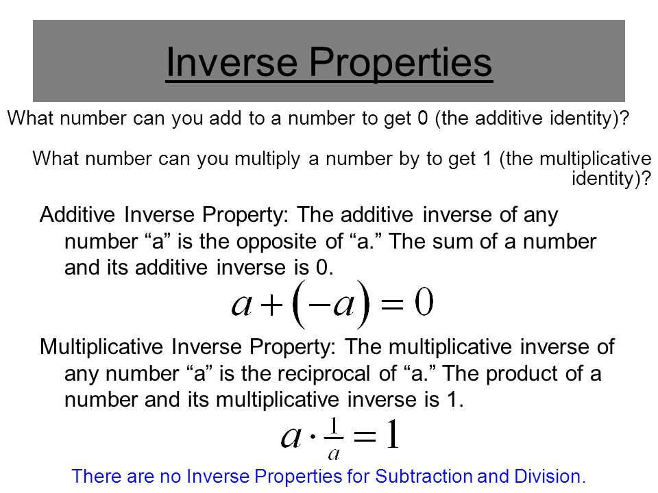 There are no Inverse Properties for Subtraction and Division.