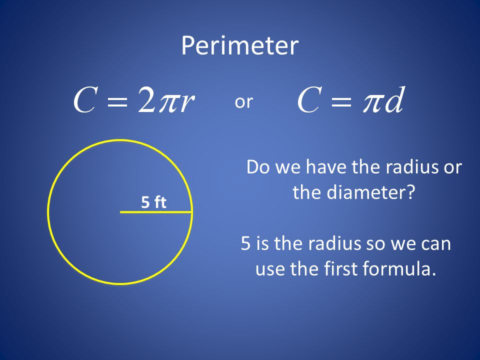 Perimeter or Do we have the radius or the diameter