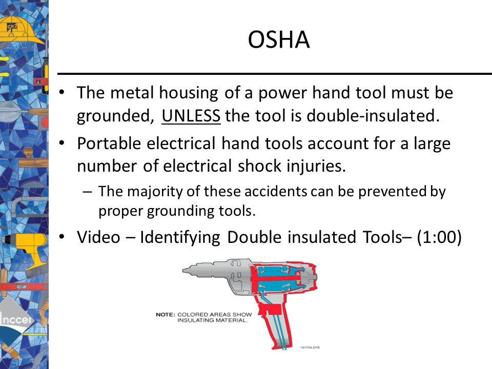 Day 1 qod what electrical devices use is intended for the osha the metal housing of a power hand tool must be grounded unless the tool ccuart Image collections