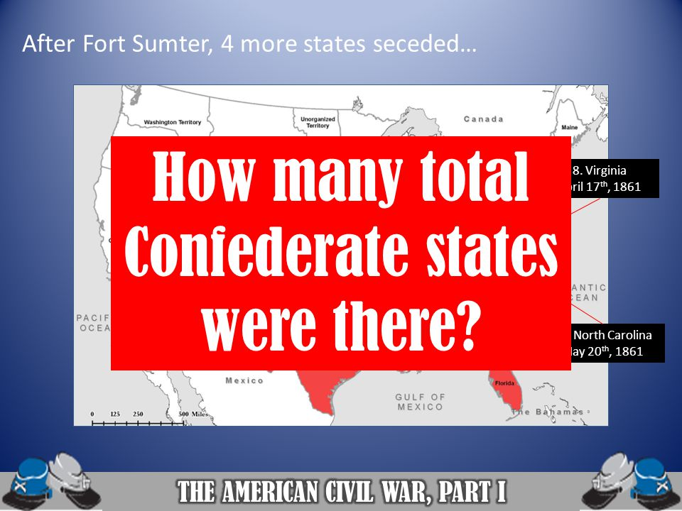 After Fort Sumter, 4 more states seceded…