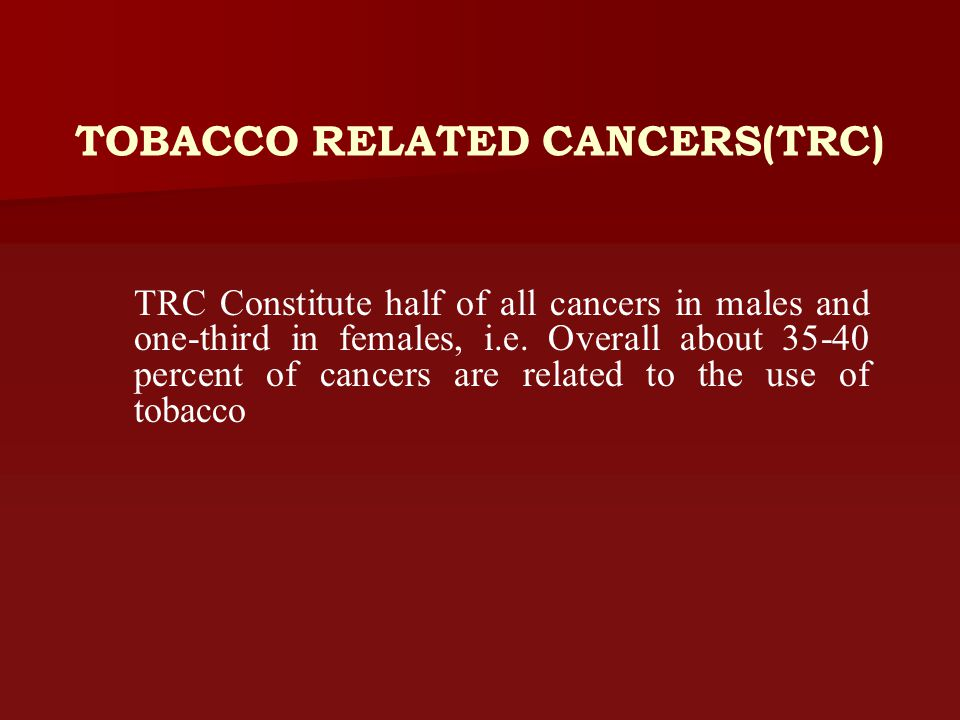 TOBACCO RELATED CANCERS(TRC)