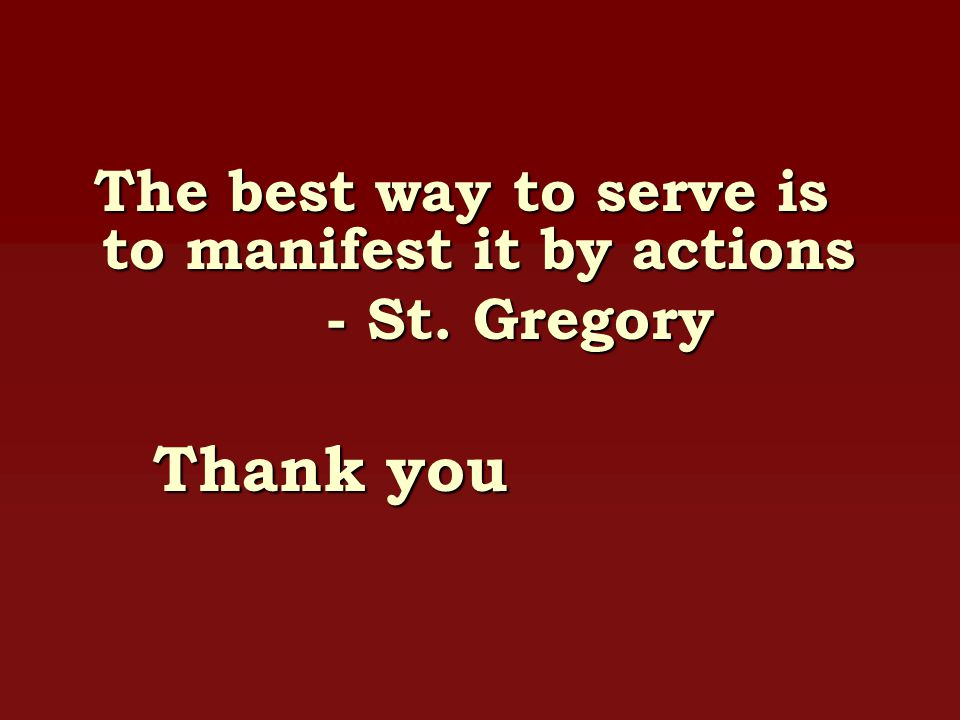 The best way to serve is to manifest it by actions