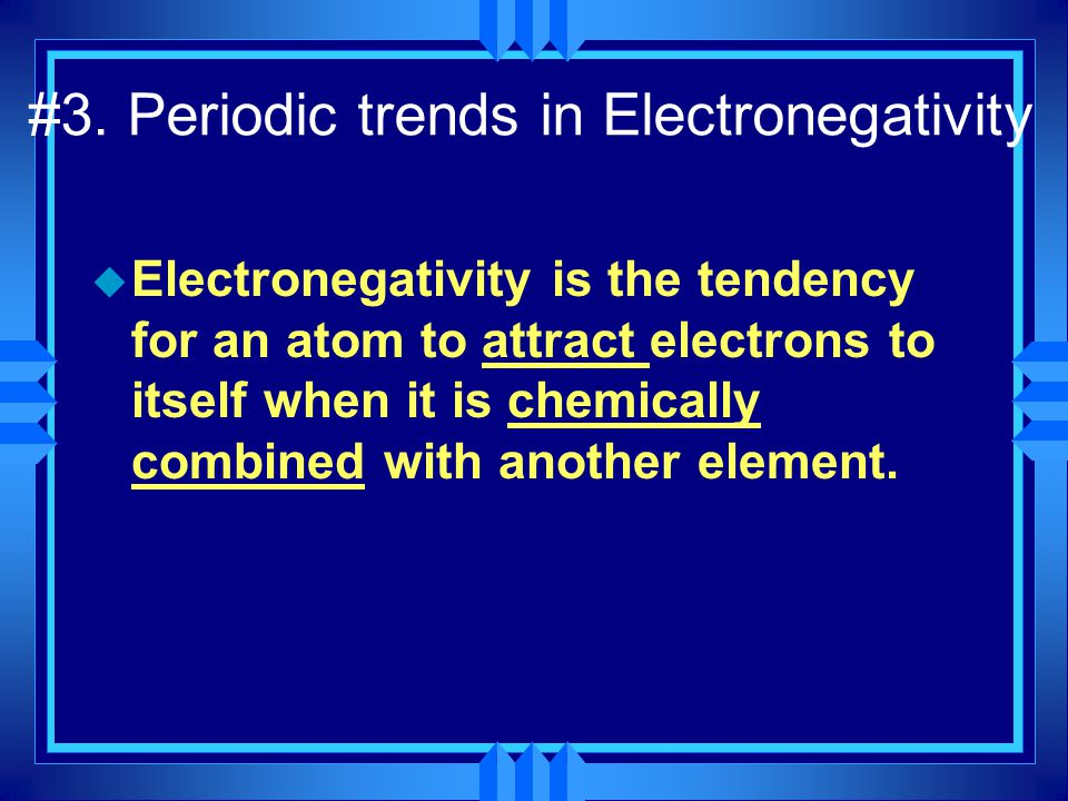 #3. Periodic trends in Electronegativity