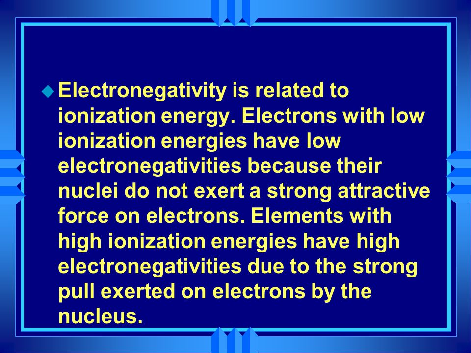Electronegativity is related to ionization energy