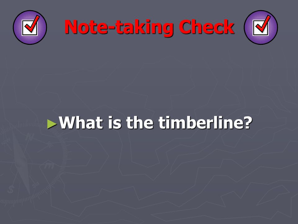 Note-taking Check What is the timberline