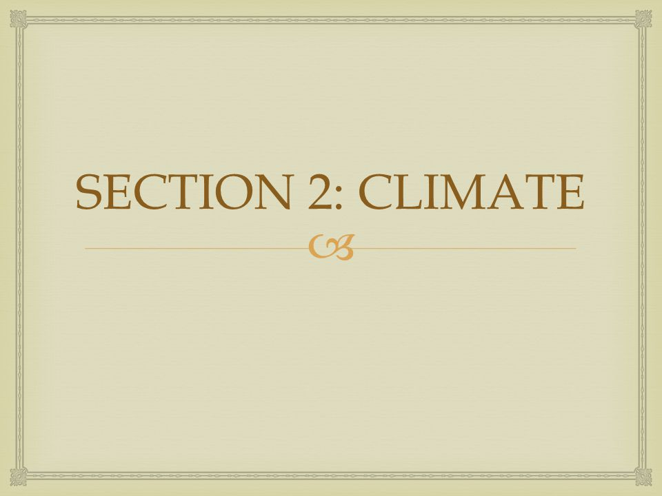 SECTION 2: CLIMATE
