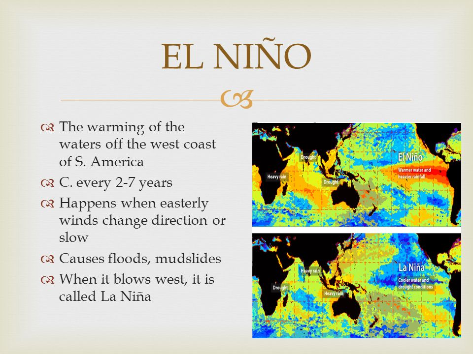 EL NIÑO The warming of the waters off the west coast of S. America