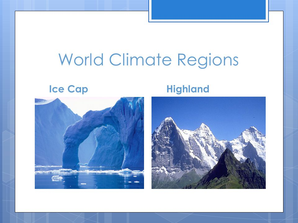 World Climate Regions Ice Cap Highland