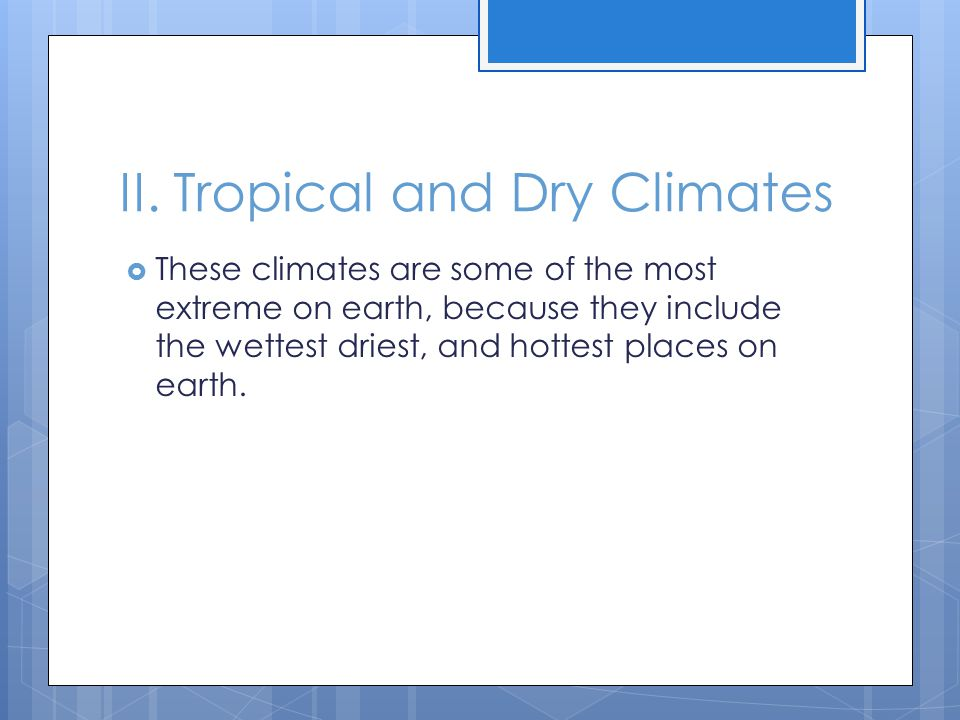 II. Tropical and Dry Climates