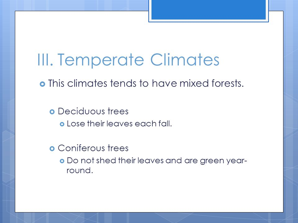III. Temperate Climates