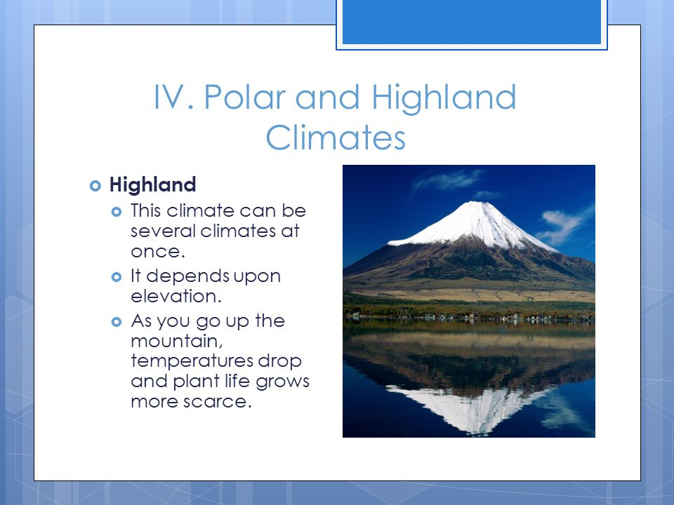 IV. Polar and Highland Climates