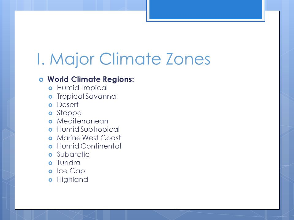 I. Major Climate Zones World Climate Regions: Humid Tropical