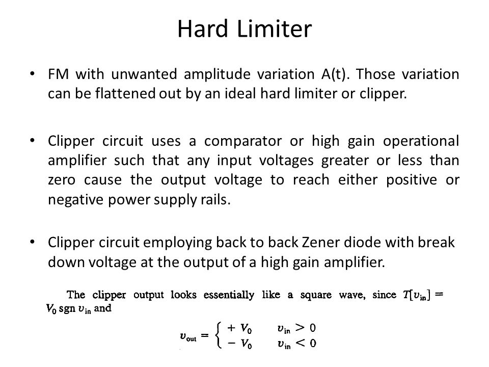 Hard Limiter FM with unwanted amplitude variation A(t). Those variation can be flattened out by an ideal hard limiter or clipper.