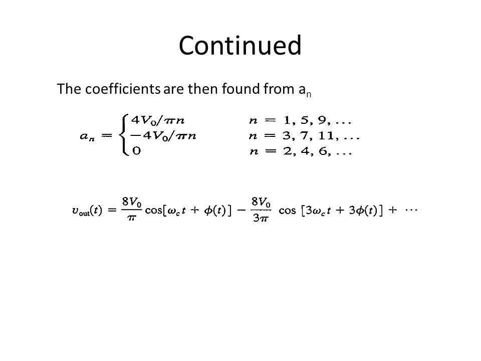 Continued The coefficients are then found from an