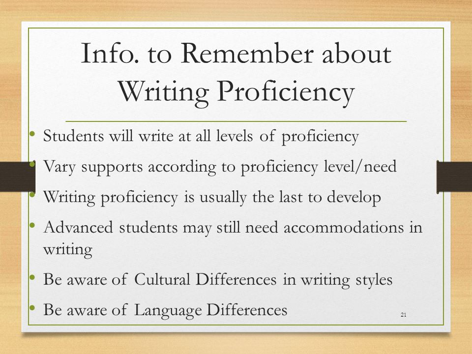Info. to Remember about Writing Proficiency