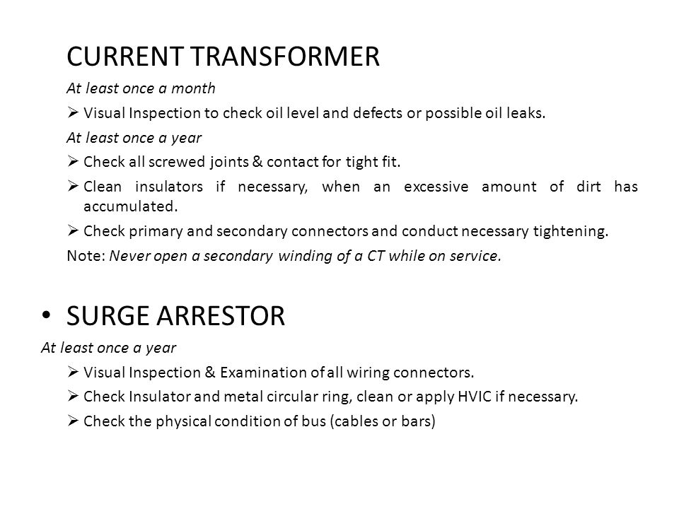 CURRENT TRANSFORMER SURGE ARRESTOR At least once a month