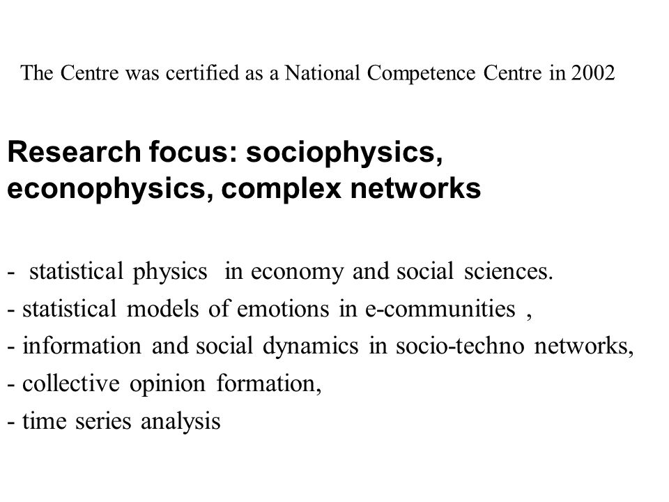 The Centre was certified as a National Competence Centre in 2002