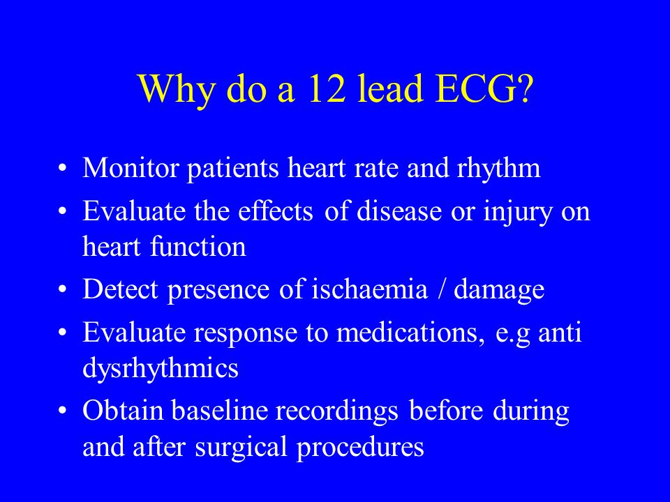 Why do a 12 lead ECG Monitor patients heart rate and rhythm