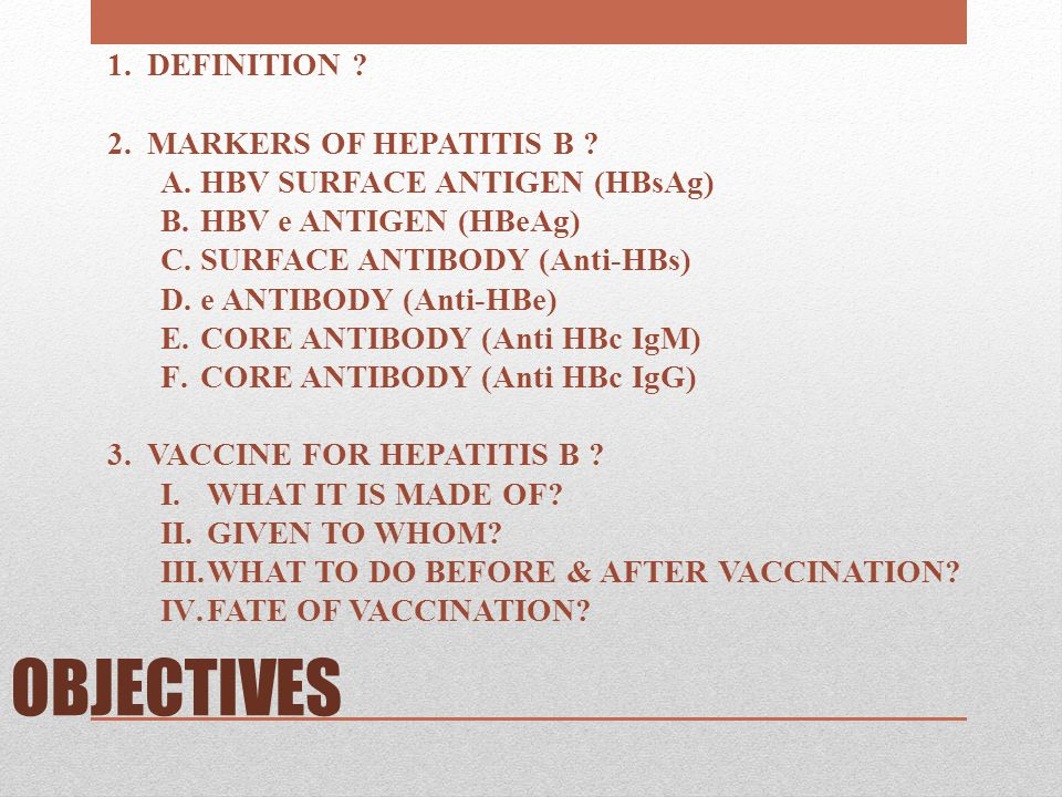 OBJECTIVES DEFINITION MARKERS OF HEPATITIS B