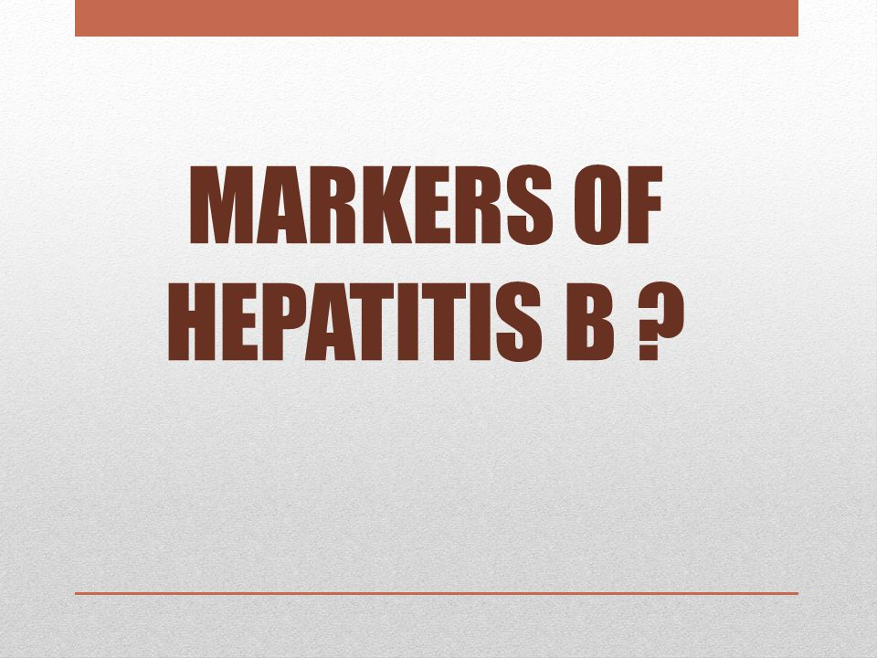 MARKERS OF HEPATITIS B
