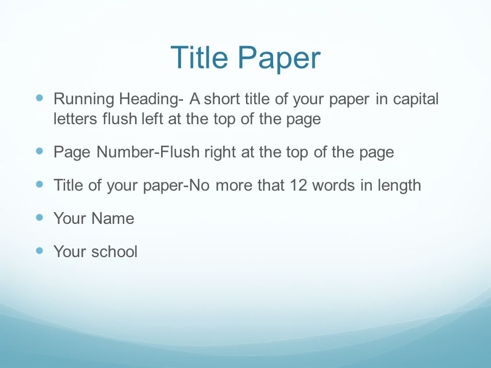 Title Paper Running Heading- A short title of your paper in capital letters flush left at the top of the page.