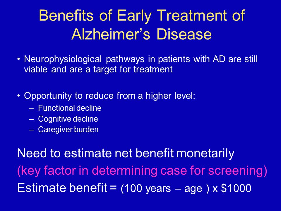Benefits of Early Treatment of Alzheimer's Disease