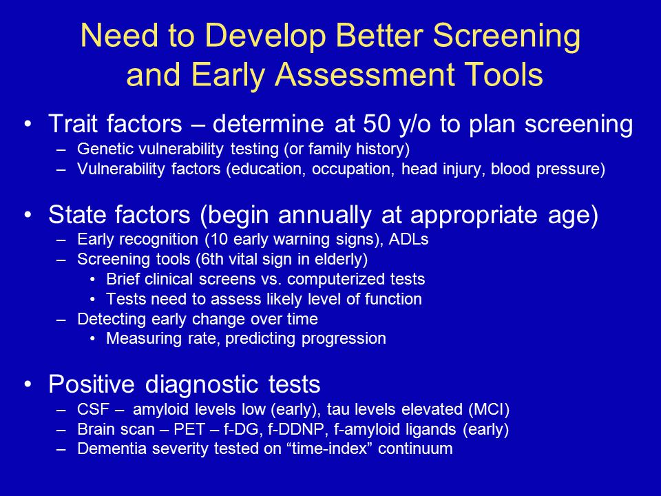 Need to Develop Better Screening and Early Assessment Tools