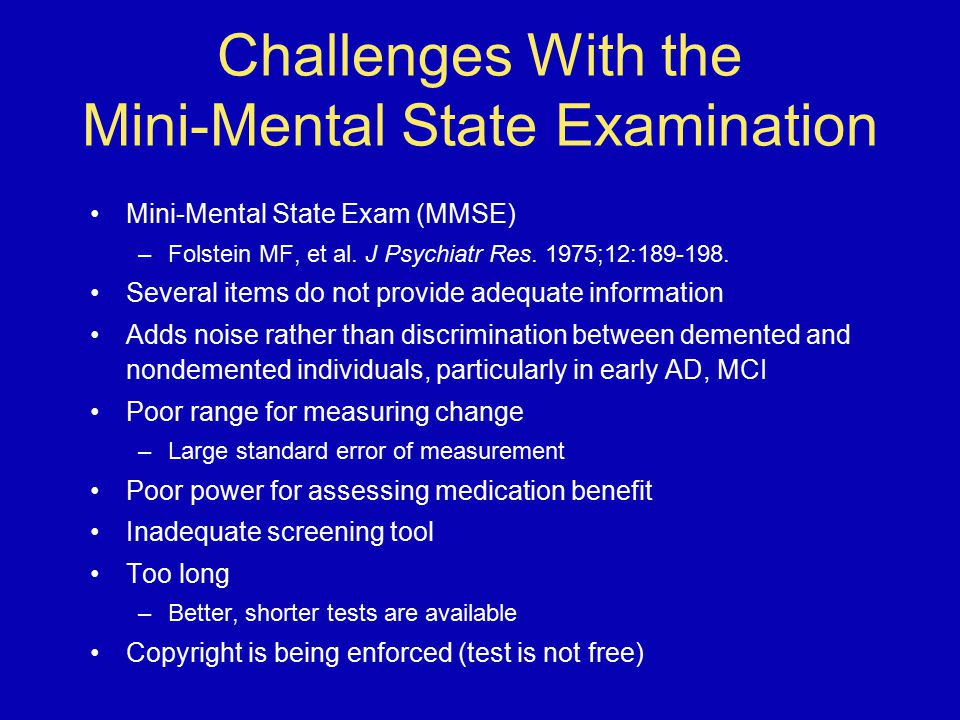 Challenges With the Mini-Mental State Examination