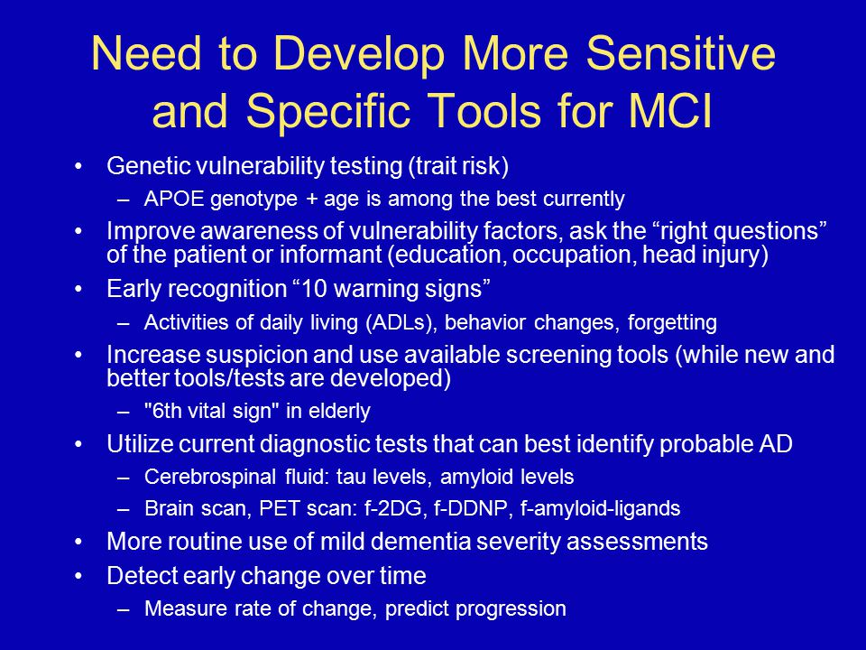 Need to Develop More Sensitive and Specific Tools for MCI