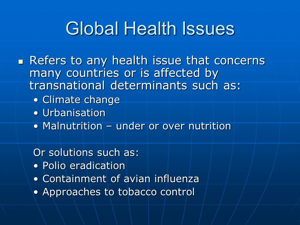 global health issues essay In our society today, there are many health issues people are choosing fast food more, since there are so many fast food restaurants people aren't even thinking about what food they put in their.
