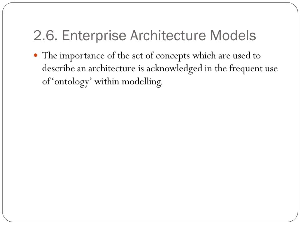2.6. Enterprise Architecture Models