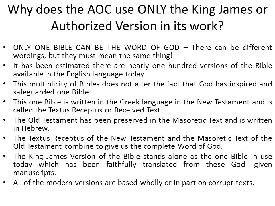 Why does the AOC use ONLY the King James or Authorized Version in its work