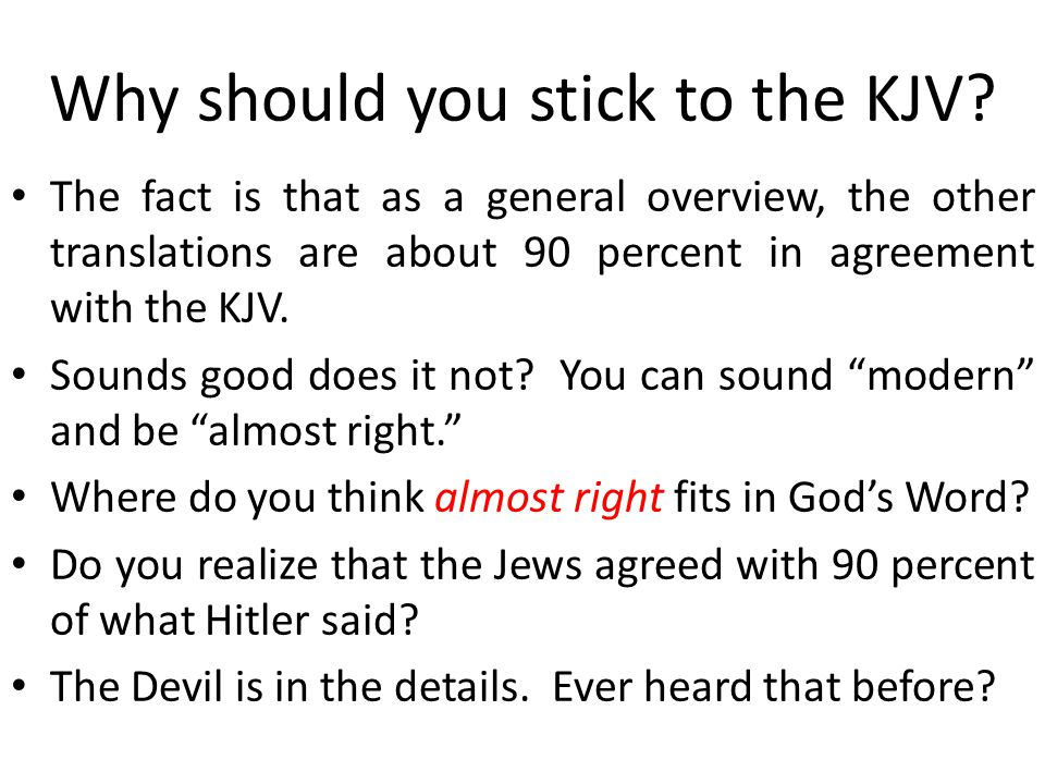 Why should you stick to the KJV