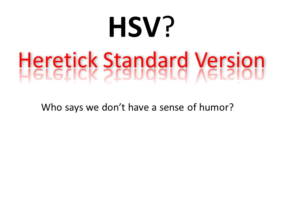 Heretick Standard Version