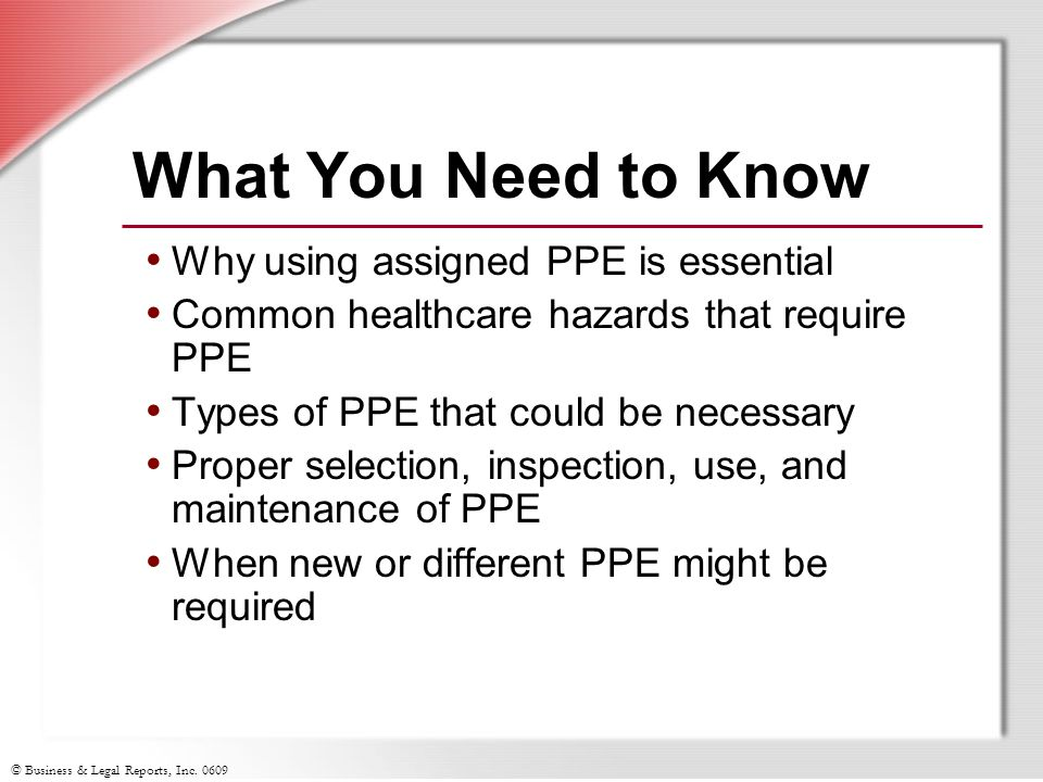 What You Need to Know Why using assigned PPE is essential