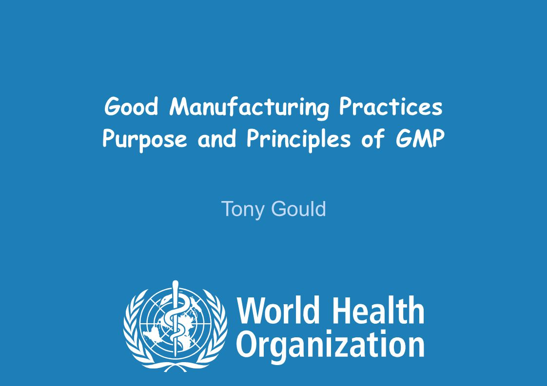 Good Manufacturing Practices Purpose and Principles of GMP