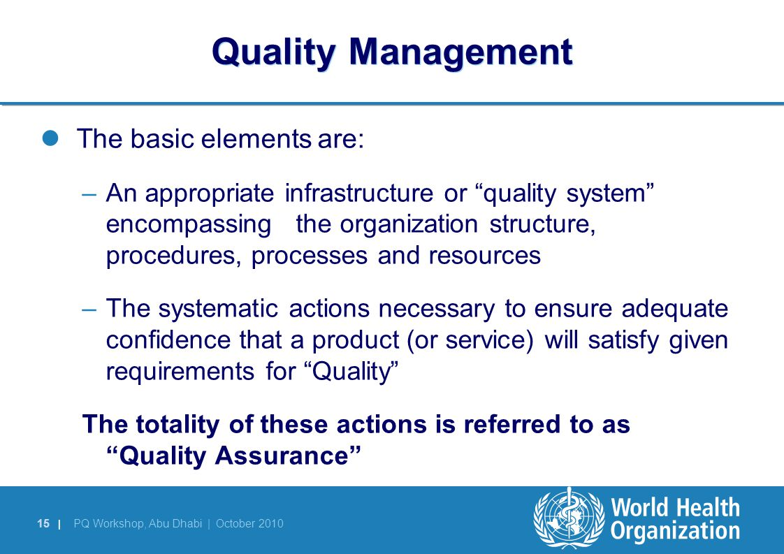 Quality Management The basic elements are: