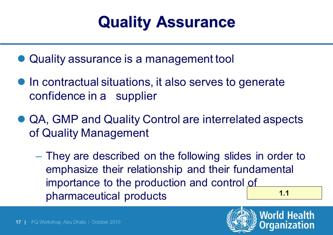 Quality Assurance Quality assurance is a management tool