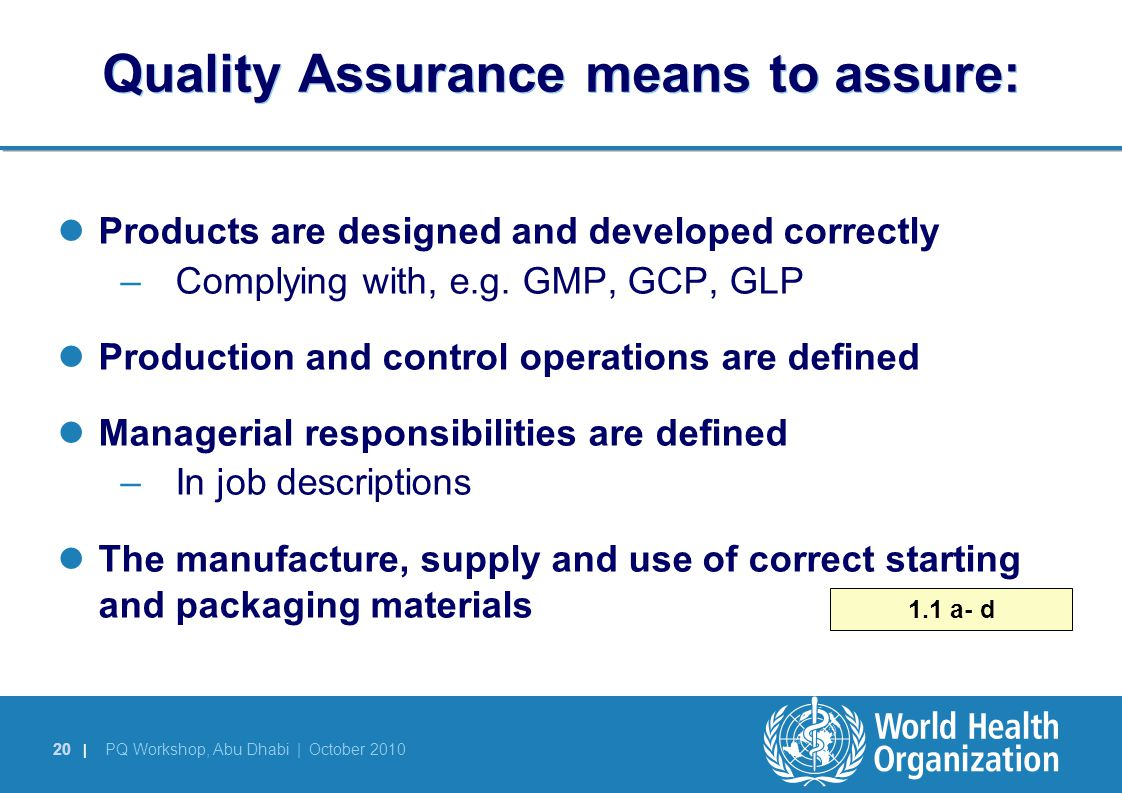 Quality Assurance means to assure: