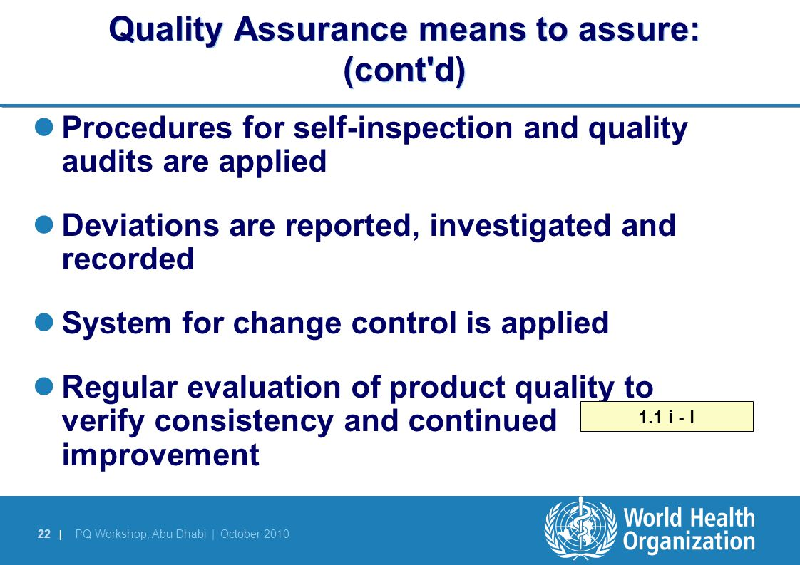 Quality Assurance means to assure: (cont d)